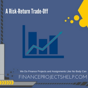 A Risk-Return Trade-Off Project Help