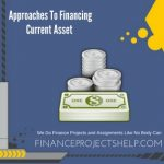 Approaches To Financing Current Asset