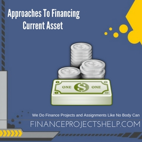 Approaches To Financing Current Asset Project Help