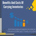 Benefits And Costs Of Carrying Inventories