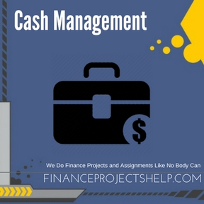 Cash Management Project Help