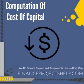 Computation Of Cost Of Capital Project Help