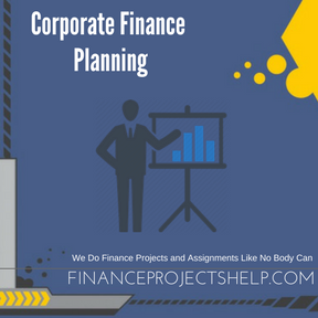 Corporate Finance Planning Project Help