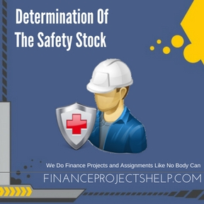 Determination Of The Safety Stock Project Help