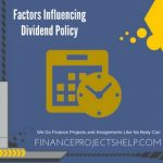 Factors Influencing Dividend Policy