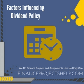 Factors Influencing Dividend Policy Project Help