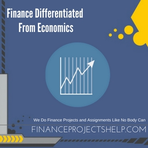 Finance Differentiated From Economics Project Help