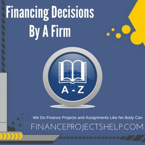 Financing Decisions By A Firm project help