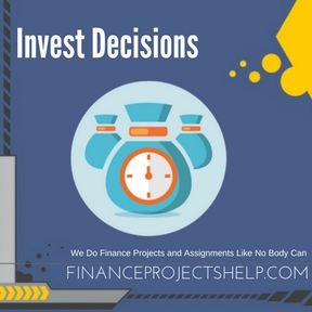 Invest Decisions Project Help