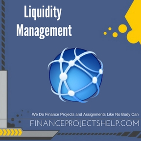 Liquidity Management Project Help