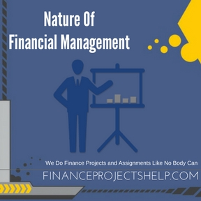 Nature Of Financial Management Project Help