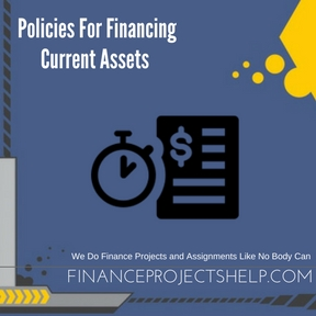 Policies For Financing Current Assets Project Help
