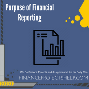 Purpose of Financial Reporting Project Help