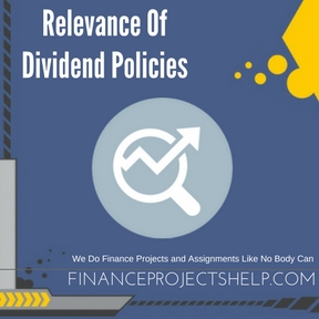 Relevance Of Dividend Policies Project Help